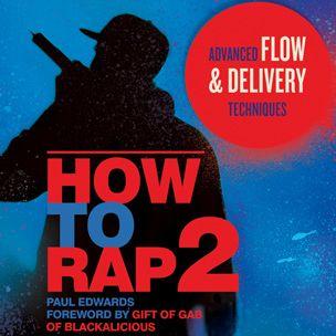10 Dinge, die wir beim Lesen von 'How To Rap 2' von Paul Edwards gelernt haben