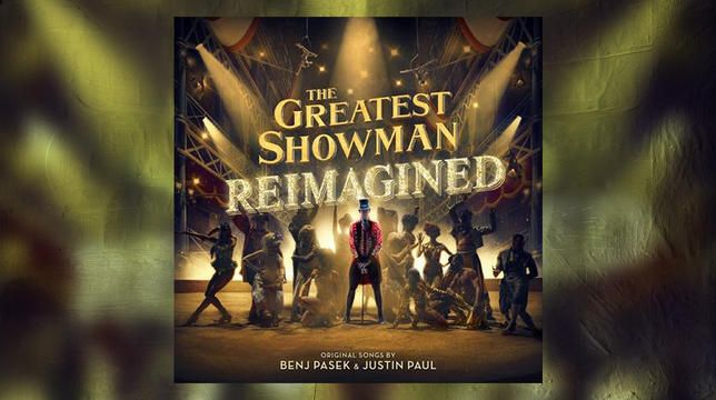 The Greatest Showman: Reimagined Track By Track Album Review