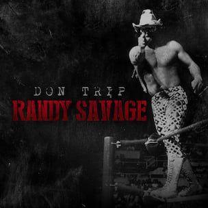 Don Trip 'Randy Savage' Erscheinungsdatum, Cover Art, Tracklist, Download & Mixtape Stream
