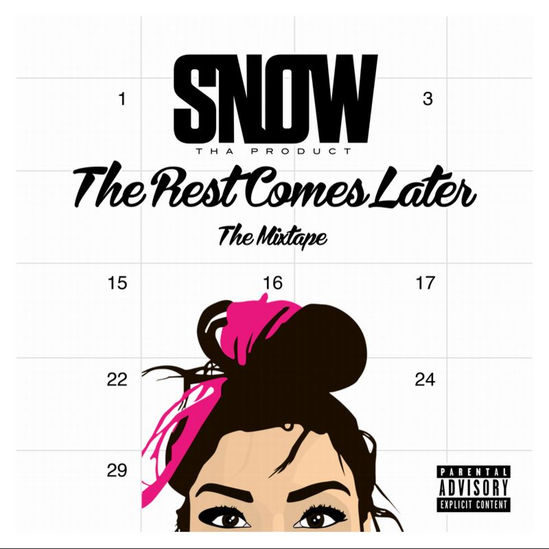 Snow Tha Product 'The Rest Comes Later' Utgivelsesdato, Cover Art, Tracklist, Download & Mixtape Stream