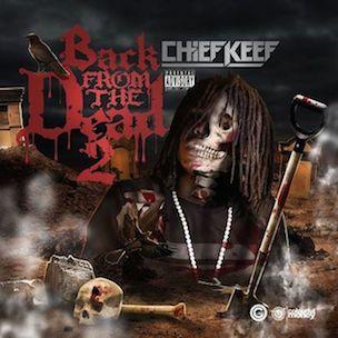 Chief Keef 'Back From The Dead 2' Erscheinungsdatum, Cover Art & Tracklist