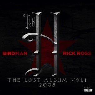 Бирдман & Рицк Росс 'Тхе Х: Лост Албум Вол. 1 'Листа песама, пренос и ток мешавине