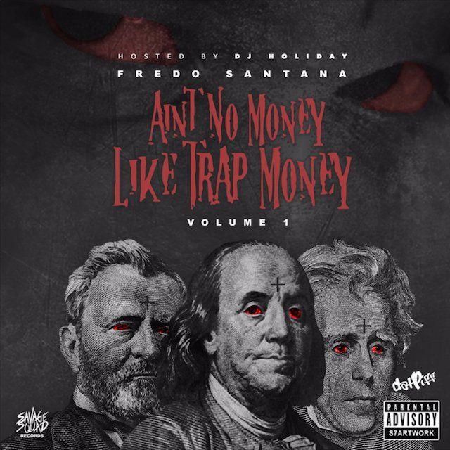 Fredo Santana 'Kein Geld wie Trap Money Volume 1' Erscheinungsdatum, Cover Art, Tracklist, Download & Mixtape Stream
