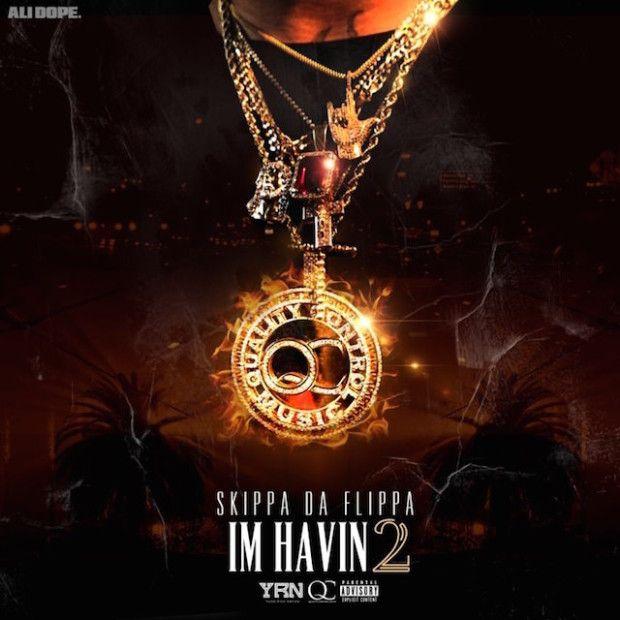Skippa Da Flippa - I'm Havin 2