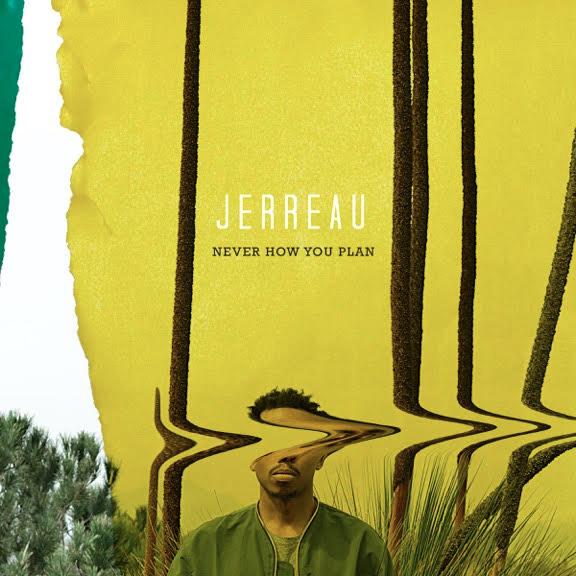 Jerreau - Heç vaxt necə planlaşdırmırsınız