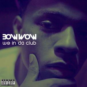 Bow Wow - Wir im Da Club [Prod. DJ Senf]