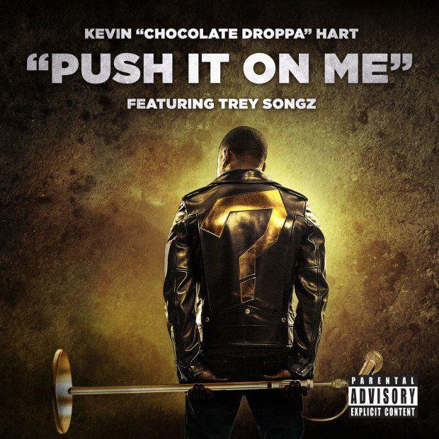 Chocolate Droppa a.k.a. Kevin Hart lässt 'Push It On Me' fallen f. Trey Songz