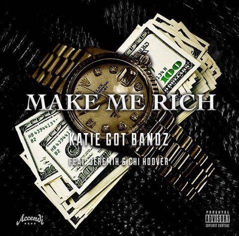 Katie Got Bandz f. Jeremih & Chi Hoover- 'Make Me Rich