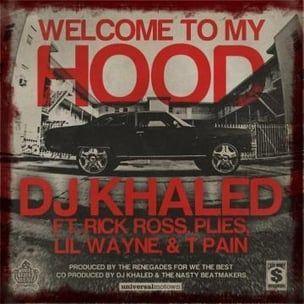 DJ Khaled f. Rick Ross, Plies, T-Pain und Lil Wayne - Willkommen bei My Hood