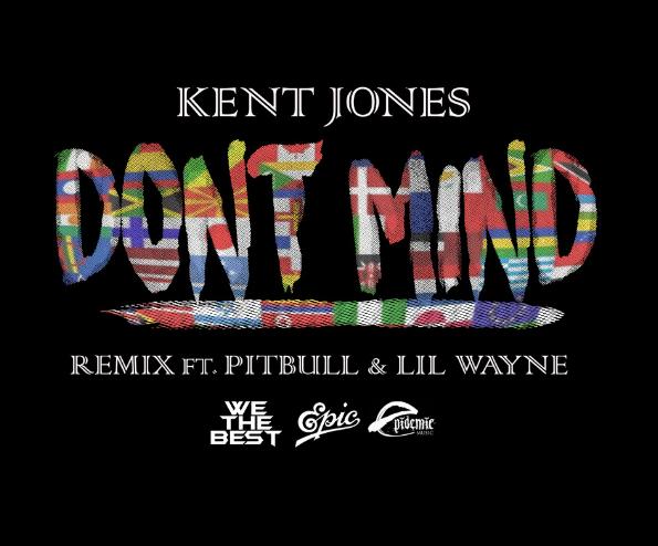 Kent Jones recrute Lil Wayne et Pitbull pour le remix `` Don't Mind '